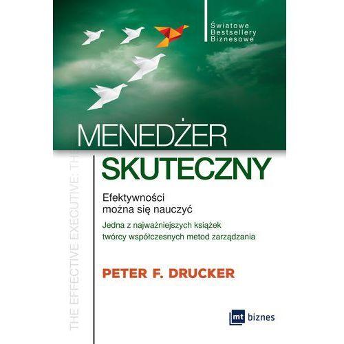 Biblioteka biznesu, Menedżer skuteczny. Efektywności można się nauczyć - Peter F. Drucker (opr. miękka)