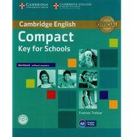 Książki do nauki języka, Compact Key for Schools. Ćwiczenia bez Klucza + CD (opr. miękka)