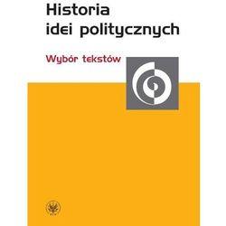 Historia idei politycznych Wybór tekstów - Praca zbiorowa (opr. broszurowa)
