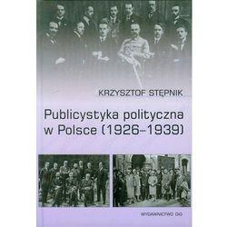 Publicystyka polityczna w Polsce (opr. twarda)