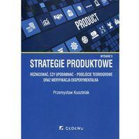 Biblioteka biznesu, Strategie produktowe Różnicować czy upodabniać podejście teoriogrowe oraz weryfikacja eksperymentalna (opr. miękka)