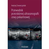 Książki medyczne, PRZEWODNIK PRZEZSKÓRNEJ ULTRASONOGRAFII CEWY POKARMOWEJ (opr. miękka)