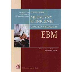PODRĘCZNIK MEDYCYNY KLINICZNEJ OPARTEJ NA ZASADACH EBM (opr. miękka)