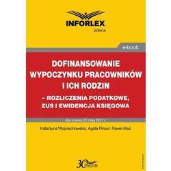 Dofinansowanie wypoczynku pracowników i ich rodzin - rozliczenia podatkowe, ZUS i ewidencja księgowa - Paweł Muż - ebook