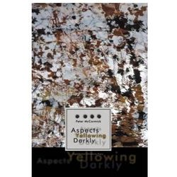 Aspects Yellowing Darkly - Ethics, Intuitions, and the European High Modernist Poetry of Suffering and Passage