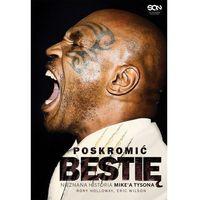 Biografie i wspomnienia, Poskromić bestię. Nieznana historia Mike'a Tysona (opr. broszurowa)