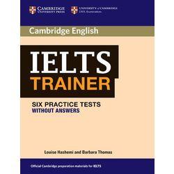 Cambridge IELTS Trainer. Six Practice Tests. Podręcznik Bez Klucza (opr. miękka)