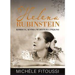 HELENA RUBINSTEIN. KOBIETA, KTÓRA WYMYŚLIŁA PIĘKNO (opr. twarda)
