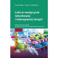 Książki o zdrowiu, medycynie i urodzie, Leki w medycynie ratunkowej i intensywnej terapii (opr. miękka)