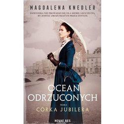 Ocean odrzuconych T.1 Córka jubilera (opr. broszurowa)