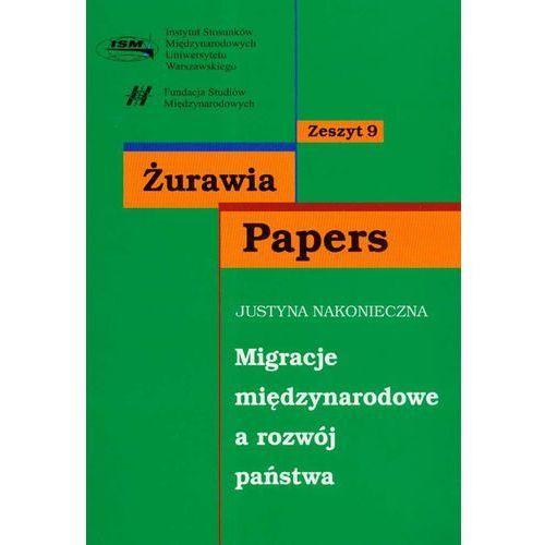 Pozostałe książki, Migracje międzynarodowe a rozwój państwa zeszyt 9 (opr. miękka)