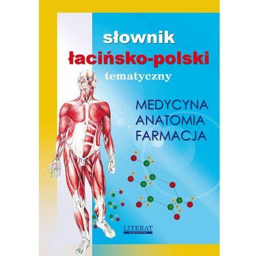 E-booki, Słownik łacińsko-polski tematyczny. Medycyna, farmacja, anatomia - Praca zbiorowa
