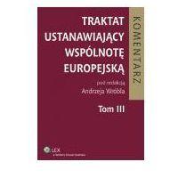 Książki prawnicze i akty prawne, Traktat ustanawiający Wspólnotę Europejską. Komentarz. Tom 3 (opr. twarda)