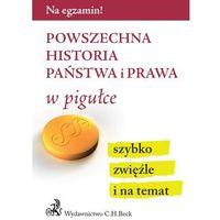 Książki prawnicze i akty prawne, Powszechna historia państwa i prawa w pigułce - Praca zbiorowa (opr. miękka)