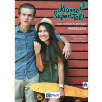Książki do nauki języka, Klasse!Super!Toll! 3 Podręcznik + CD - Marta Kozubska, Ewa Krawczyk, Lucyna Zastąpiło (opr. miękka)