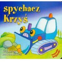 Książki dla dzieci, Spychacz Krzyś (opr. twarda)