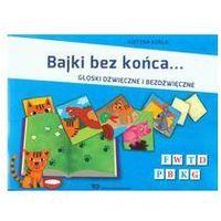 Książki dla dzieci, Bajki bez końca Głoski dźwięczne i bezdźwięczne