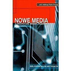 Nowe media a tradycyjne środki przekazu (opr. miękka)