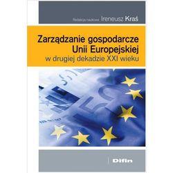 Zarządzanie gospodarcze Unii Europejskiej w drugiej dekadzie XXI wieku (opr. miękka)