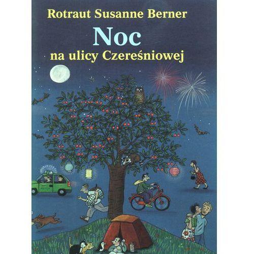Książki dla dzieci, NOC NA ULICY CZEREŚNIOWEJ TW (opr. twarda)