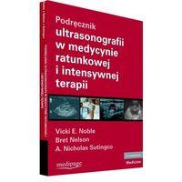 Książki o zdrowiu, medycynie i urodzie, Podręcznik ultrasonografii w medycynie ratunkowej i intensywnej terapii (opr. miękka)