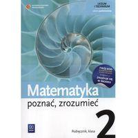 Matematyka, Matematyka Poznać Zrozumieć 2 Podręcznik Zakres Podstawowy (opr. miękka)