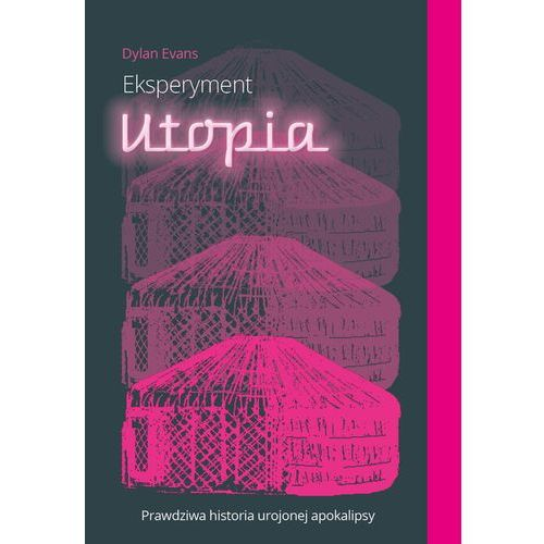 Pozostałe książki, Eksperyment Utopia - Dylan Evans (opr. miękka)