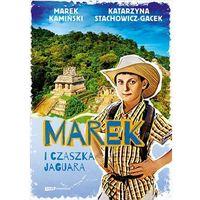 Książki dla dzieci, Marek i czaszka jaguara - Marek Kamiński, Katarzyna Stachowicz-Gacek (opr. twarda)