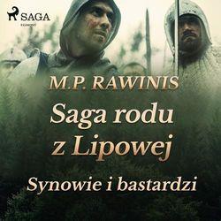 Saga rodu z Lipowej 4. Synowie i bastardzi - Marian Piotr Rawinis (MP3)