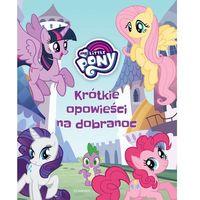 Książki dla dzieci, My Little Pony. Krótkie opowieści na dobranoc - MARTA JAMRÓGIEWICZ (opr. miękka)
