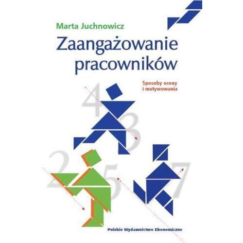 Biblioteka biznesu, ZAANGAŻOWANIE PRACOWNIKÓW SPOSOBY OCENY I MOTYWOWANIA - MARTA JUCHNOWICZ (opr. broszurowa)