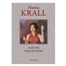 Różowe strusie pióra - Hanna Krall - Zakupy powyżej 60zł dostarczamy gratis, szczegóły w sklepie (opr. twarda)