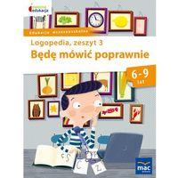 Książki dla dzieci, BĘDĘ MÓWIĆ POPRAWNIE ZESZYT 3 - Jolanta Góral-Półrola (opr. miękka)