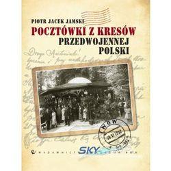Pocztówki z Kresów przedwojennej Polski (opr. twarda)