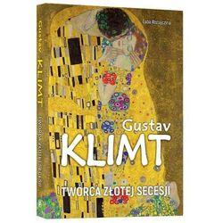 Gustav Klimt Twórca Złotej Secesji - Luba Ristujczina (opr. twarda)