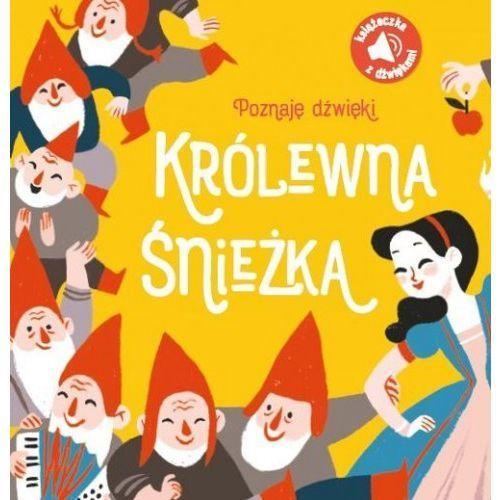 Książki dla dzieci, Poznaję dźwięki Królewna Śnieżka - Praca zbiorowa (opr. kartonowa)