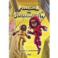 Książki dla dzieci, Podręcznik dla superbohaterów - vahlund elias, vahlund agnieszka (opr. twarda)