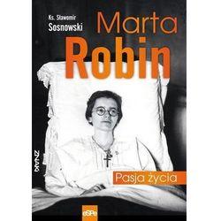 Znaki. Marta Robin. Pasja życia (opr. broszurowa)