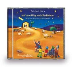 Auf dem Weg nach Bethlehem - Meine schönsten Musical-Hits, 1 Audio-CD Horn, Reinhard