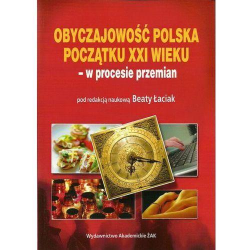 Socjologia, Obyczajowość polska początku XXI wieku - Dostępne od: 2014-11-06 (opr. miękka)