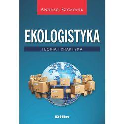 Ekologistyka Teoria i praktyka- bezpłatny odbiór zamówień w Krakowie (płatność gotówką lub kartą).