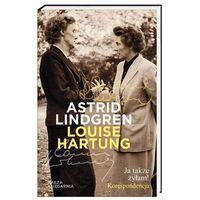 Poezja, Ja także żyłam! Korespondencja - Lindgren Astrid, Hartung Louise (opr. miękka)