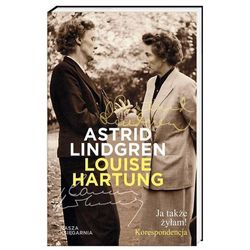 Ja także żyłam! Korespondencja - Lindgren Astrid, Hartung Louise (opr. miękka)