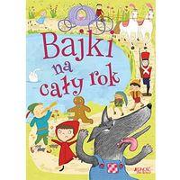 Książki dla dzieci, Bajki na cały rok (opr. miękka)