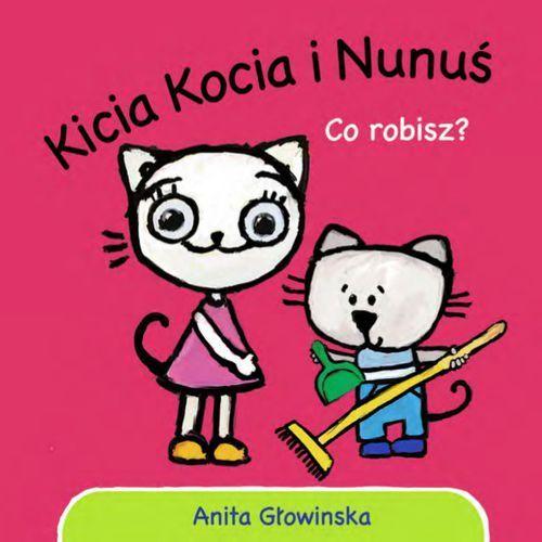Książki dla dzieci, Kicia Kocia i Nunuś. Co robisz? (opr. twarda)