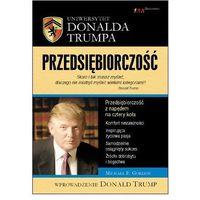 Biblioteka biznesu, Przedsiębiorczość. Uniersytet Donalda Trumpa (opr. broszurowa)
