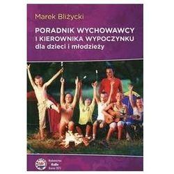 Poradnik wychowawcy i kierownika wypoczynku dla.. - Marek Bliżycki - książka (opr. broszurowa)