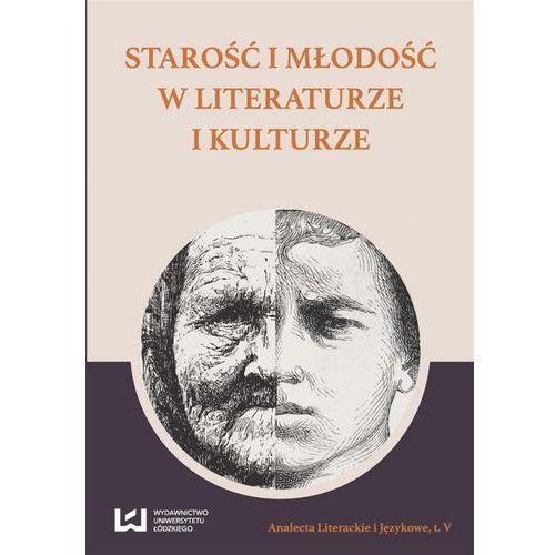 Pozostałe książki, Starość i młodość w literaturze i kulturze (opr. broszurowa)