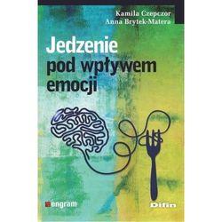 Jedzenie pod wpływem emocji - Anna Brytek-Matera, Kamila Czepczor (opr. miękka)