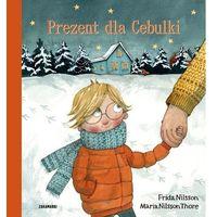 Książki dla dzieci, Prezent dla Cebulki - Frida Nilsson (opr. twarda)